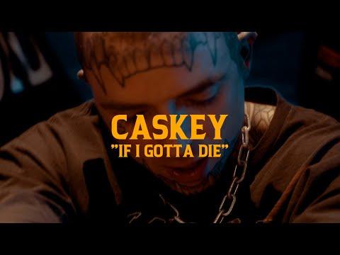 Смотреть клип Caskey - If I Gotta Die