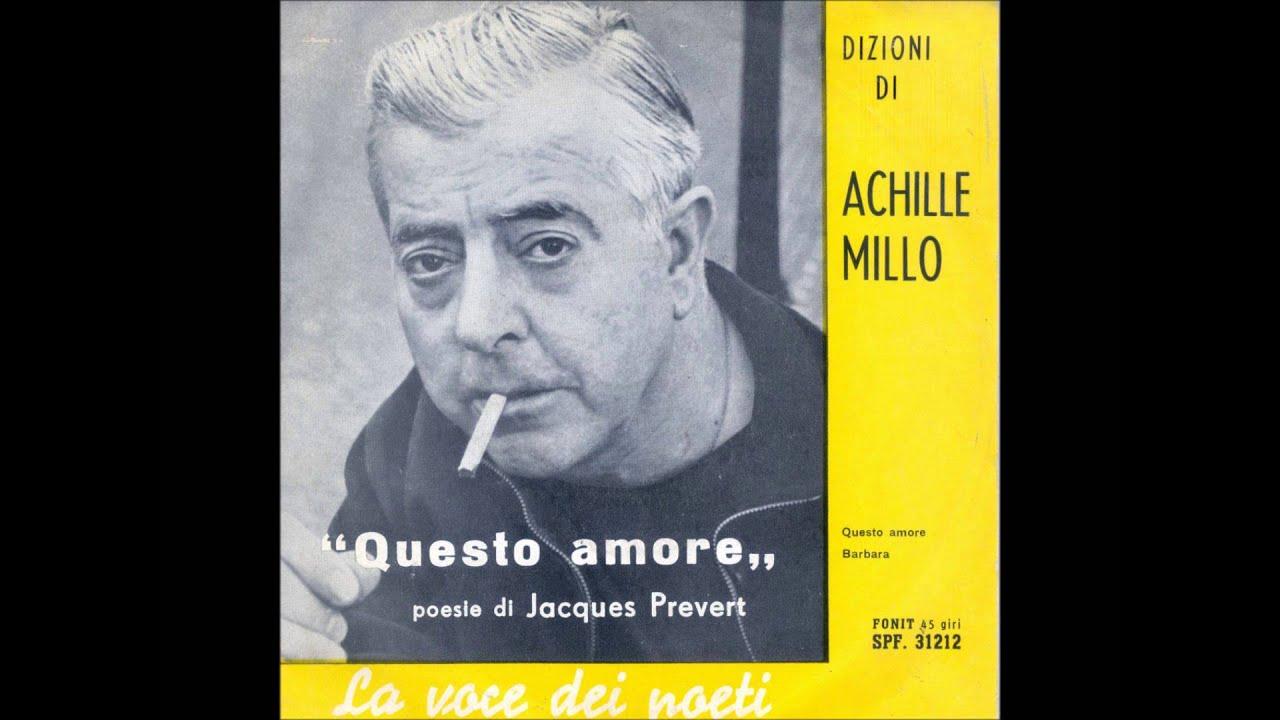 Achille Millo Questo Amore J Prevert Youtube