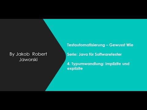 Java Für Softwaretester - 4.) Typumwandlung: Implizite Und Explizite