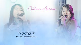 NIKEN AMORA - SAYANG 3 LIVE PERFORM AT YOGYAKARTA