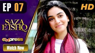 Pakistani Drama | Saza e Ishq - Episode 7 | Express TV Dramas | Azfar, Hamayun, Anmol