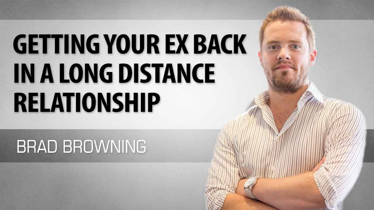 How To Get Your Ex Back In A Long Distance Relationship
