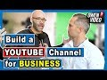 How to Build a YouTube Channel for Business - Owen Video