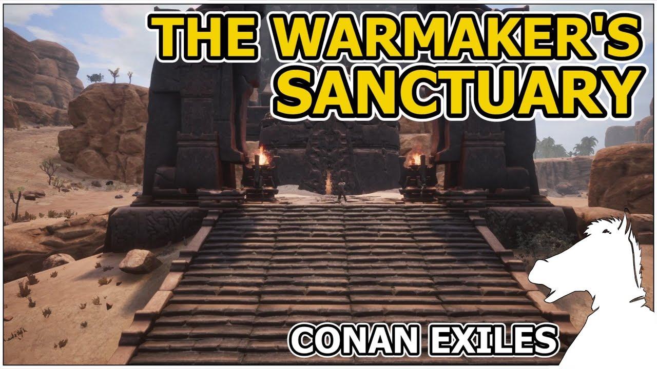 The Warmaker S Sanctuary Conan Exiles Youtube