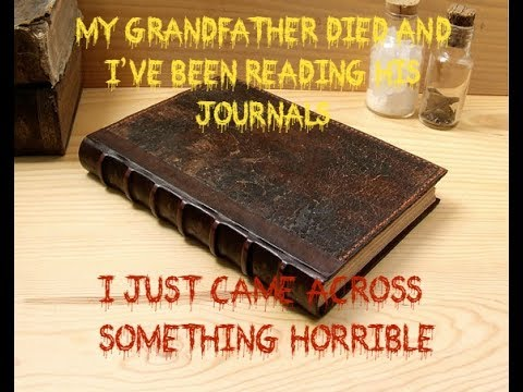 My Grandfather Died And I've Been Reading His Journals