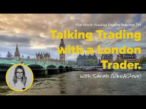 STR 145: Talking Trading with a London Trader. (audio only)
