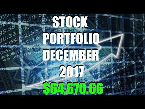 Stock Portfolio $64,670 December 2017 End of Month Portfolio Holdings - All Dividend Payments 2017