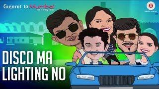 Disco Ma Lighting No | Gujarat To Mumbai | Kshitij Banker | Nikhil Pranav Shailesh (TRIO)