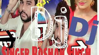 Roshan Singh Bhojpuri songs  Dj Remix Songs   (2018) 8738845428