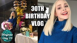 MY 30TH BIRTHDAY | opening up about my age insecurities & my birthday party | Vlogmas Day 14