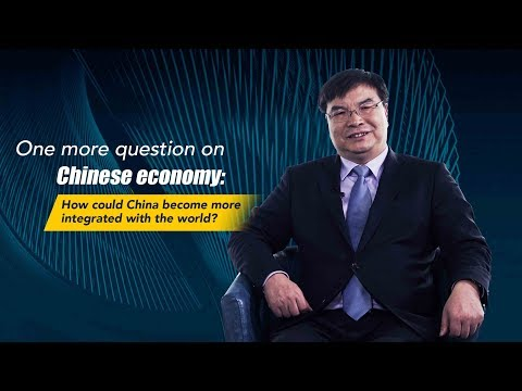 One More Question on Chinese economy: How could China become more integrated with the world?