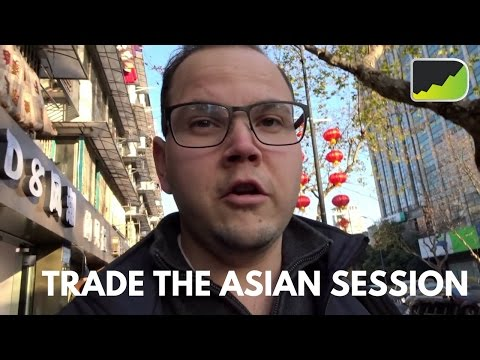 2 Ways To Trade The Asian Session & Downtown Hangzhou