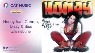Honey feat. Cabron, Dizzy & Sisu - Zile nebune