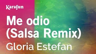 Karaoke Me odio (Salsa Remix) - Gloria Estefan *
