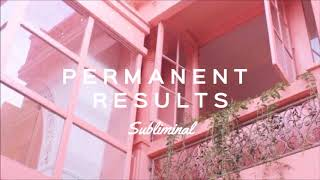 Make Your Results Permanent ll Subliminal
