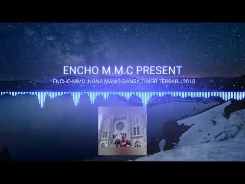 ENCHO M.M.C - NONA MANIS // DANSA TIMOR TERBARU 2018
