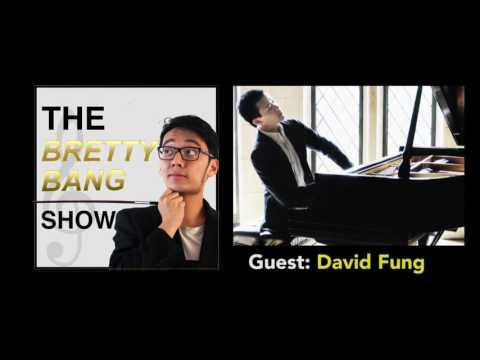Pianist David Fung Podcast - The Brettybang Show