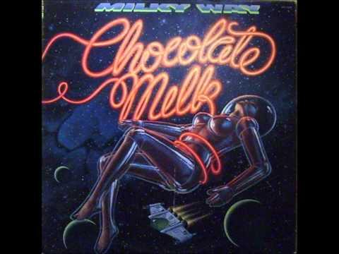 Chocolate Milk-Say Won't Cha