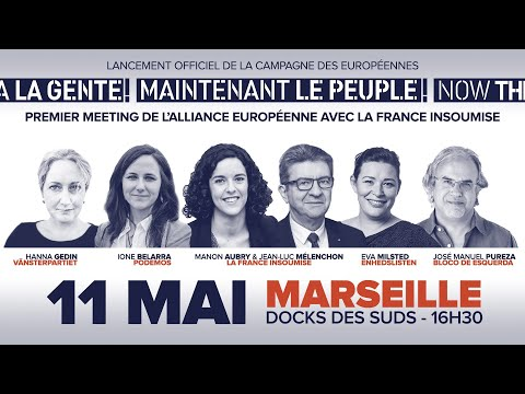 🔴 MEETING INTERNATIONAL #MaintenantLePeuple avec JL. Mélenchon et Manon Aubry à Marseille