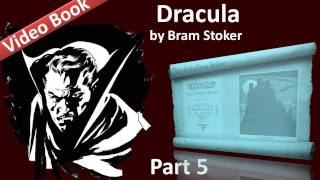 Part 5 - Dracula Audiobook by Bram Stoker (Chs 16-19)(, 2011-09-24T06:20:30.000Z)