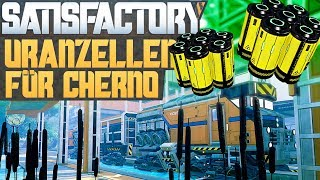 SATISFACTORY URANZELLEN FÜR CHERNO Satisfactory Deutsch German Gameplay #226