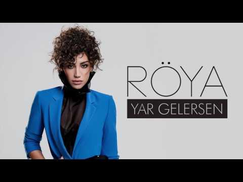 Röya - Yar Gelersen