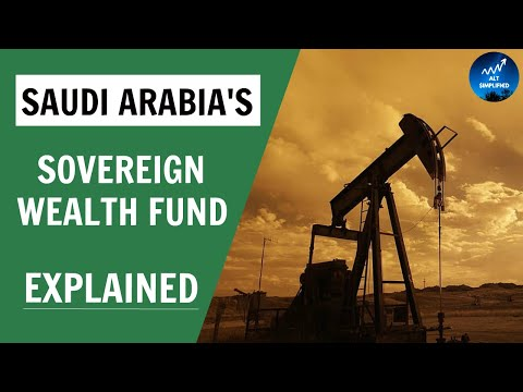 Saudi Arabia: Explaining one of the world's largest Sovereign Wealth Funds