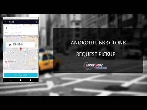 Android Uber Clone - Part 7 : Request Pickup
