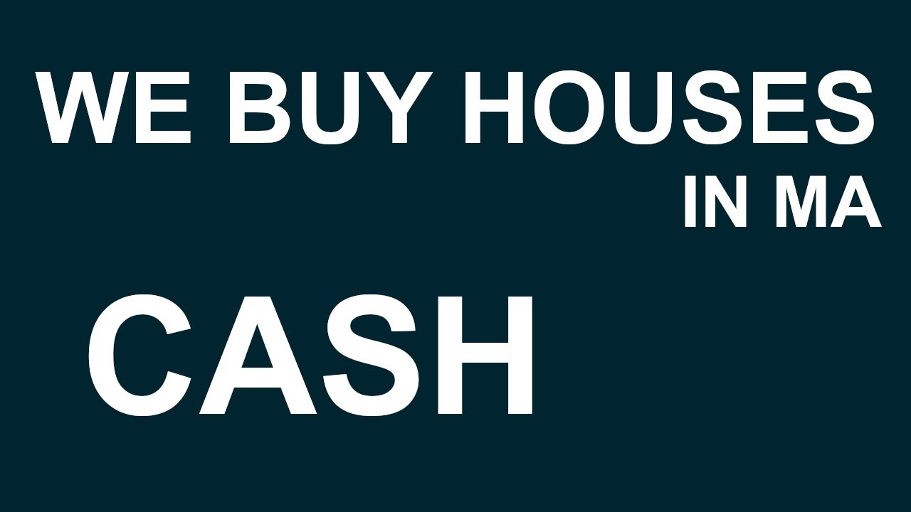 We Buy Houses in Massachusetts | CALL 978-222-7569 | CASH For My House MA