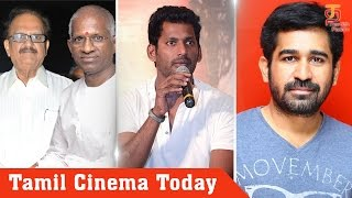 Tamil Cinema Today | Ilayaraja & SPB | Vishal latest speech | Vijay Antony new movie