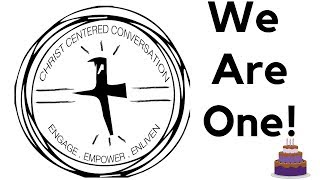 Christ Centered Conversations: One Year Anniversary!