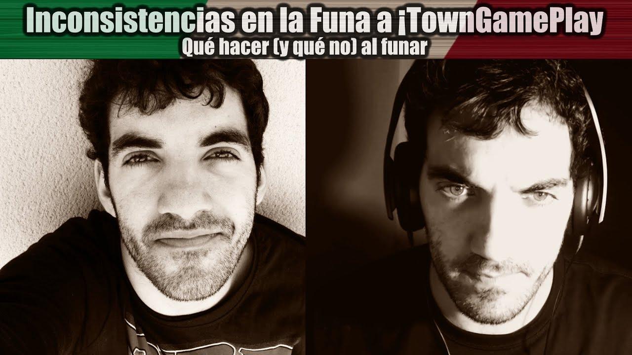 INCONSISTENCIAS EN LA FUNA DE ¡TownGamePlay - Qué hacer y qué no en una Funa