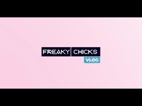 Freaky Chicks | Vlog 15