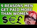 9 Reasons Men Get Paid More Than Women (The Wage Gap Debunked)