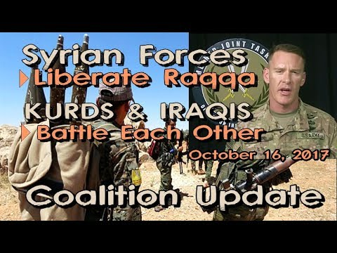 IRAQ/SYRIA: 10/22/17. KURDS & IRAQI Soldiers BATTLE Each Other & Liberation of RAQQA.