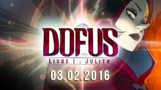 DOFUS le film – Bande-annonce DOFUS – Livre I : Julith