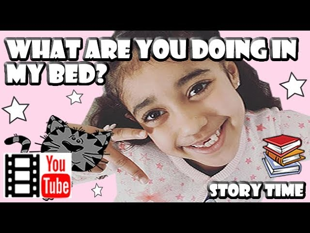 Story Time- What are in doing in my bed? (children's story)