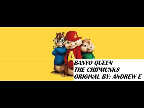 Banyo Queen - Chipmunks - Andrew E