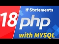 18 - PHP with MYSQL tutorials - beginner series - If Statements