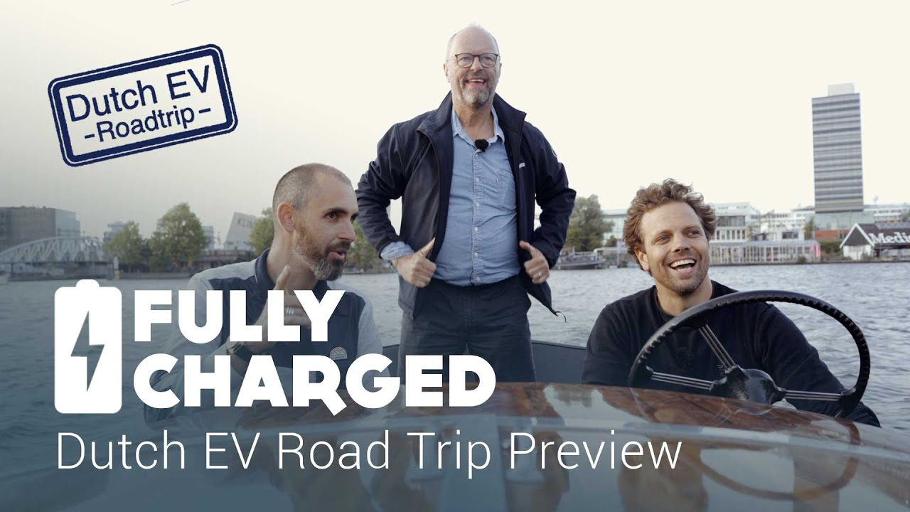 Dutch Ev Road Trip Preview Fully Charged