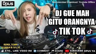 Download DJ GUE MAH GITU ORANGNYA
