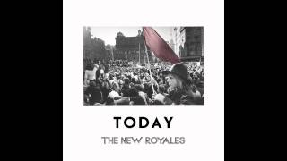 The New Royales - Today