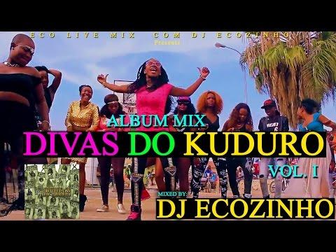 Divas do Kuduro Vol. 1 (2012) Album Mix 2017 - Eco Live Mix Com Dj Ecozinho