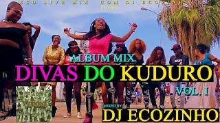 Download Divas do Kuduro Vol. 1 (2012) Album Mix 2017 - Eco Live Mix Com Dj Ecozinho MP3 song and Music Video