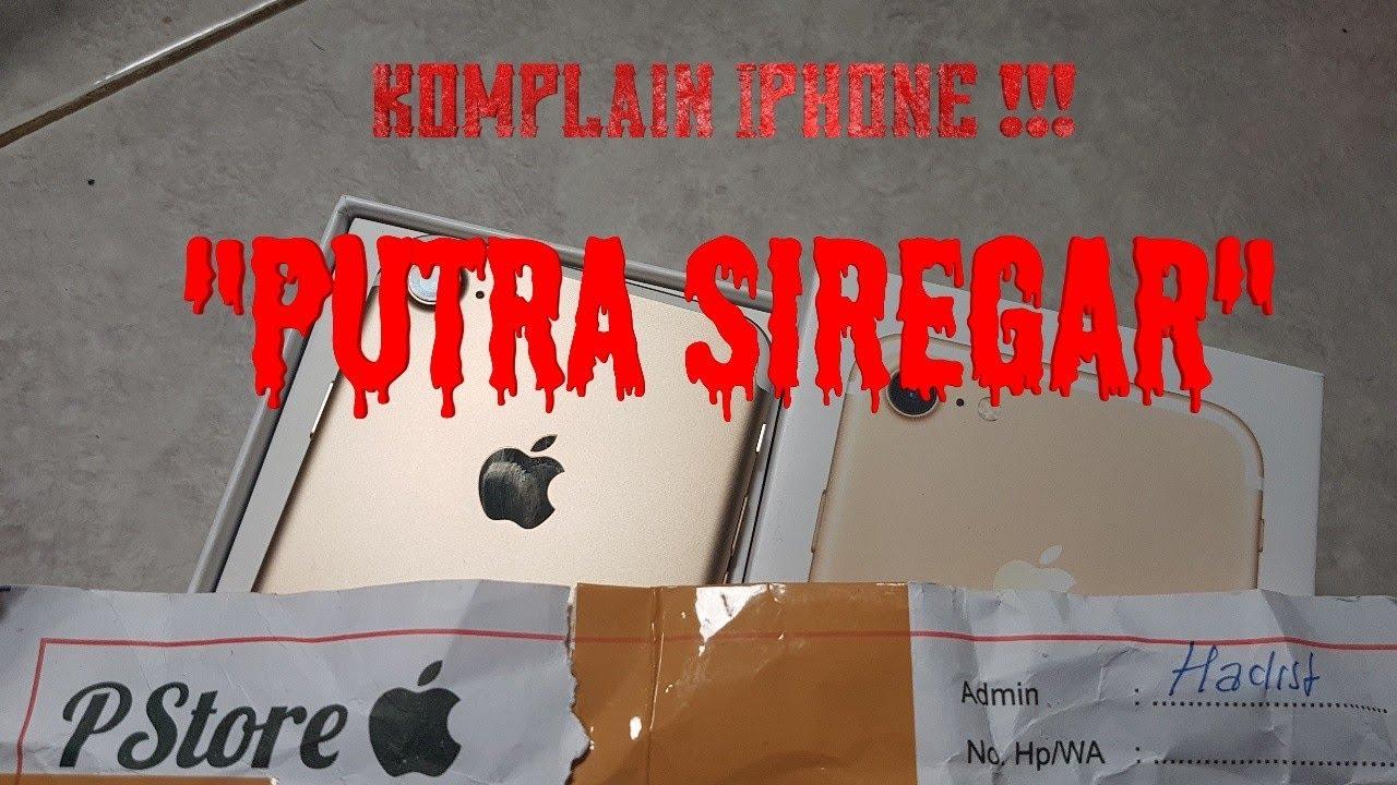 Komplain Iphone 7 Putra Siregar Merakyat Ps Store
