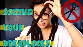 Sizing Your Dreadlocks