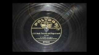 Toccata und Fuge d-moll; Feike Asma; 78 RPM