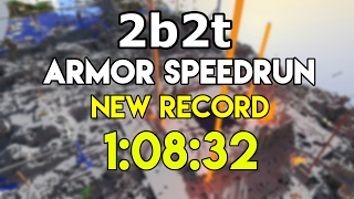 2b2t Armor Speedrun - 1:08:28 [Former World Record]