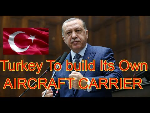 Turkey to Build Own Aircraft Carrier, Reach Technological Independence   Erdogan