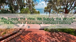 Advantage Decking™ - You Supply the View. We Supply the Wood.